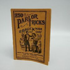250 Parlor Tricks or Magic Made Easy-c1900-Johnson Smith & Co.