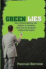 Green Lies: How Greenwashing Can Destroy a Company (and How to Go Green...