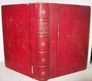 AUGUSTE MAQUET HISTOIRE DE LA BASTILLE 1880 Illustré PRISON REVOLUTION VINCENNES