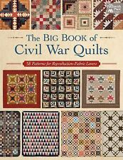 The Big Book of Civil War Quilts : 58 Patterns for Reproduction Fabrics by Marti