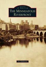 The Minneapolis Riverfront (Minnesota) by Iric Nathanson 2014 Images of America