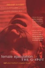 Female Ejaculation and the G-Spot: Not Your Mother's Orgasm Book! (Positively Se