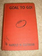 Goal To Go! by Harold M. Serman - 1931