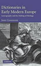 Dictionaries in Early Modern Europe: Lexicography and the Making of Heritage, Co