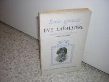 1939.écrits spirituels d'Eve Lavallière. Omer Englebert.non coupé