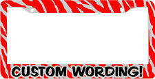 RED ZEBRA PRINT CUSTOM PERSONALIZED WITH YOUR TEXT WORDING License Plate Frame