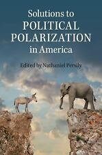 Solutions to Political Polarization in America (2015, Hardcover)