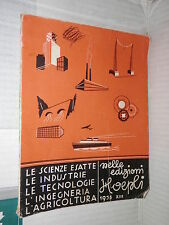CATALOGO HOEPLI SCIENZE ESATTE INDUSTRIE TECNOLOGIE INGEGNERIA AGRICOLTURA 1935
