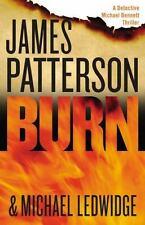 Michael Bennett: Burn by James Patterson and Michael Ledwidge (2014, Hardcover)