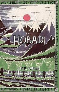 An Hobad, nó, Anonn Agus ar Ais Arís: The Hobbit in Irish [Irish]