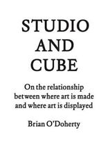 Studio and Cube: On The Relationship Between Where Art is Made and-ExLibrary