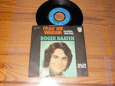 ROGER BAATEN - FRAG NIE WARUM / GERMANY VINYL 7'' SINGLE 1976 MINT-