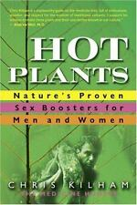 Hot Plants : Nature's Proven Sex Boosters for Men and Women