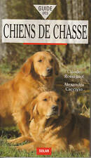 Livre guide des chiens de chasse Claude Rossignol Alexandra Caccivio book