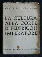LA CULTURA ALLA CORTE DI FEDERICO II IMPERATORE. De Stefano. Ciuni.
