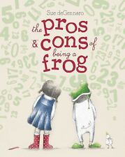 The Pros and Cons of Being a Frog by Sue deGennaro (2016, Picture Book)