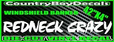 REDNECK CRAZY Windshield VINYL DECAL Sticker Diesel Truck Car REBEL Mud Brow 4x4