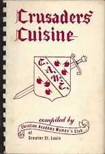 * ST LOUIS MO 1977 CHRSTIAN ACADEMY WOMEN'S CLUB COOK BOOK * CRUSADERS CUISINE