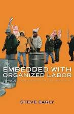 Embedded With Organized Labor: Journalistic Reflections on the Class War at Home
