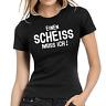 Einen Scheiss muss ich Scheiß Fun Sprüche Comedy Spaß Lady Damen Girlie T-Shirt