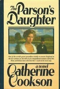 The Parson's Daughter - Catherine Cookson 1987 Hardcover + Pure As The Lily FREE