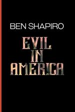 Evil In America by Ben Shapiro (New Paperback)