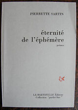 SARTIN PIERRETTEEternite de l'ephemereLa Bartavelle, 1997, in 8, br., 64 pp.,
