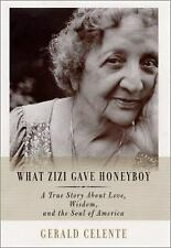 What Zizi Gave Honeyboy : A True Story about Love, Wisdom and the Soul of...