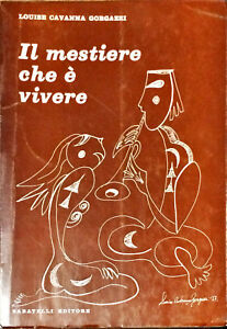 IL MESTIERE CHE È VIVERE - LOUISE CAVANNA GORGAZZI - SABATELLI 1978 (Autografo)