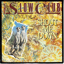 """THE SLOW CLUB Shout Me Down PICTURE SLEEVE 7"""" 45 record + juke box title strip"""