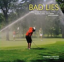 New ListingBad Lies: A Field Guide to Lost Balls, Missing Links, and Other Golf Mishaps