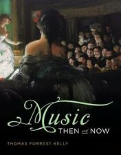 Music Then and Now by Thomas Forrest Kelly and Clark (2012, Paperback / Mixed...