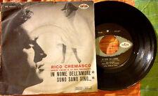 """RICO CREMASCO / IN NOME DELL'AMORE - SONO SANO SINO - 7"""" (Italy 1967) VG+/VG+"""