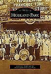 Images of America: Highland Park by Charles J. Fisher (2008, Paperback)