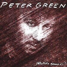 Watcha Gonna Do? [Bonus Tracks] by Peter Green (Fleetwood Mac) (CD, 2005, Sanctu