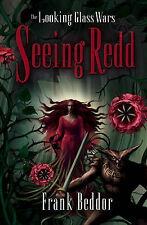 Seeing Redd: The Looking Glass Wars, By Frank Beddor,in Used but Acceptable cond