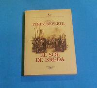ARTURO PÉREZ-REVERTE: EL SOL DE BREDA VOL III