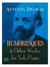 Antonin Dvorak Humoresques And Other Works For Solo Piano Piano MUSIC BOOK PIECE