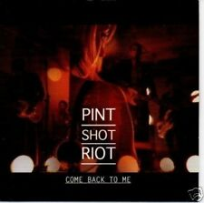 (737S) Pint Shot Riot, Come Back To Me - DJ CD