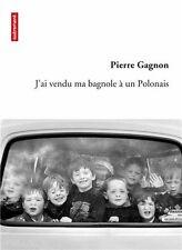 J'ai vendu ma bagnole à un polonais.Pierre GAGNON.Autrement G006