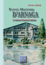 Petite Histoire d'Arnaga, la maison d'Edmond Rostand • Michel Forrier