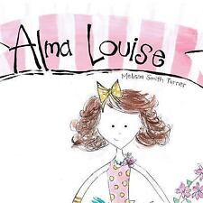 Alma Louise by Melissa Turner (2013, Paperback)