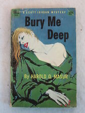 Harold Q. Masur  BURY ME DEEP  Dell #944  1st Printing April 1957 PB