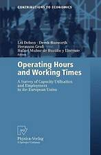 Operating Hours and Working Times: A Survey of C, , Excellent