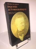 Esquisses autobiographiques par Thomas de Quincey. Domaine Romantique José Corti