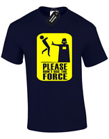 PLEASE DONT USE THE FORCE MENS T SHIRT FUNNY STAR DARTH TROOPER STORM WARS VADER