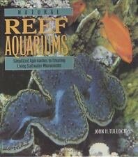 Natural Reef Aquariums: Simplified Approaches to Creating Living Saltwater Micro