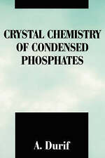 NEW Crystal Chemistry of Condensed Phosphates by A. Durif