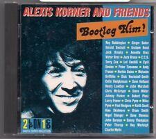 CD ALEXIS KORNER & FRIENDS - Bootleg Him ! neu rar