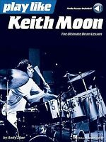 Play Like Keith Moon : The Ultimate Drum Lesson, Paperback by Ziker, Andy, Br...